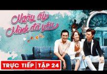 Xem [TRỰC TIẾP] Ngày Ấy Mình Đã Yêu Tập 24 (TẬP CUỐI) | Phim Việt Nam PHVN