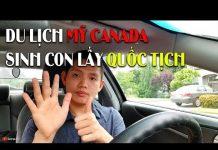 Du Lịch Mỹ Canada sinh con lấy Quốc Tịch, sau đó bảo lãnh bố mẹ ở lại Mỹ Canada? | Quang Lê TV #62