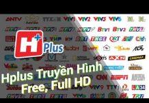 Xem Ứng dụng xem tivi truyền hình FullHD miễn phí trên Android Box.