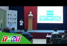 Xem Bán kết cuộc thi dự án khởi nghiệp Đồng Tháp 2017 | THDT