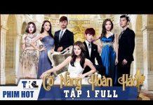 Xem CÔ NÀNG HOÀN HẢO – Tập 1 | Phim Trung Quốc Lồng Tiếng Cực Hay
