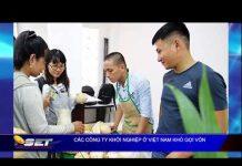 Xem Các Công Ty Khởi Nghiệp ở Việt Nam Gặp Khó Gọi Vốn