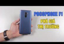 Xem POCOPHONE F1- Phá giá thị trường, Snapdragon 845 với giá hơn 7 triệu đồng