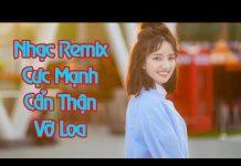 Xem Liên Khúc Nhạc Trẻ Hay Nhất Tháng 6 2017   Nonstop Việt Mix   LK Nhạc Trẻ Remix Hay Nhất 2017