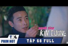 Xem NGƯỜI TÌNH KIM CƯƠNG – Tập 68(tập cuối) | Phim Trung Quốc Lồng Tiếng | Bi Rain,  Địch Lệ Nhiệt Ba