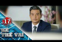 Xem KẺ THẾ VAI – TẬP 17 FULL | Phim Bộ Singapore Hay (12h30, thứ 2 đến thứ 7 )