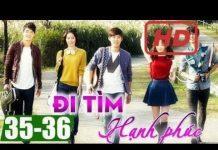 Xem Đi tìm hạnh phúc Tập 35 + Tập 36, phim Hàn Quốc đặc sắc lồng tiếng | Thuyết Minh Hay Nhất
