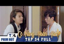 Xem CÔ NÀNG HOÀN HẢO – Tập 34   Phim Trung Quốc Lồng Tiếng Cực Hay