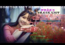 Xem Nonstop Việt Mix Cực Chất Tháng 11.2017 – Liên Khúc Nhạc Trẻ Remix HOT Nhất 2017 (P3)