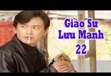 Xem Giáo Sư Lưu Manh – Tập 22 | Phim Tình Cảm Đài Loan Hay Nhất – Phim Bộ Đài Loan