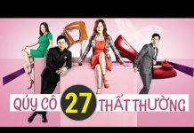 Xem Phim Bộ Hàn Quốc Hay   Quý Cô Thất Thường Tập 27   Phim bộ tình cảm hành động Hàn Quốc
