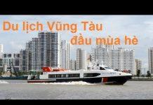 Du lịch thành phố  biển  Vũng Tàu đầu mùa hè