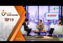 Xem Bún Nguyễn Bính – Từ 6 Triệu Đồng Đến Cơ Ngơi Bún Tươi Trăm Tỷ  | Café Khởi Nghiệp Tập 19 | Mùa 2