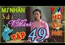 Xem 🔎 Mỹ nhân sài thành tập 49 Full ( TẬP CUỐI ) – Phim VTV1 💋 HD – SẮC NÉT | demen tv