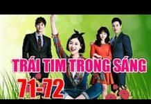 Xem Trái Tim Trong Sáng, Tập 71, Tập 72, Phim Hàn Quốc, Lồng Tiếng