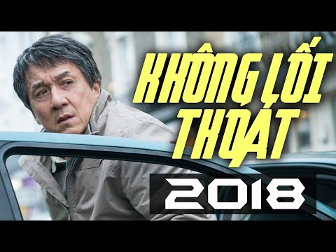 Xem PHIM THÀNH LONG 2018 – KHÔNG LỐI THOÁT – Phim Hành Động Võ Thuật THÀNH LONG