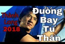 Xem Phim Hành Động, Võ Thuật Thành Long 2018 / Đường bay tử thần ( Thuyết minh)