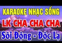 Xem Karaoke Cha Cha Cha Trữ Tình Sôi Động  2018 | Liên Khúc – Nhạc Sống – Bolero – Đắp Mộ Cuộc Tình