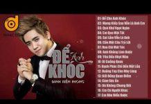 Xem Nhạc Trẻ Remix Cực Mạnh 2018 Việt mix – Đinh Kiến Phong | lk nhac tre remix | Để Cho Anh Khóc