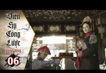 Xem Diên Hy Công Lược – Tập 6 (Lồng Tiếng) | Phim Bộ Trung Quốc Hay Nhất 2018 (17H, thứ 2 – 6 trên HTV7)