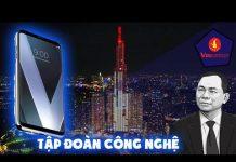 Vingroup và tất cả tham vọng trở thành tập đoàn công nghệ đỉnh nhất thế giới