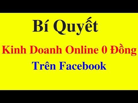 Xem Bí Quyết Khởi Nghiệp Kinh Doanh Online 0 Đồng Trên Facebook | Kinh Doanh Online #3
