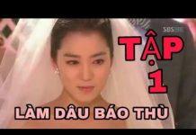 Xem Làm dâu báo thù tập 1-Phim Hàn Quốc lồng tiếng cực hấp dẫn