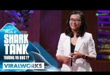 Xem Cô Gái 26 Tuổi Gọi Được Vốn Gấp 6 Lần Mong Đợi – Gần 7 Tỷ Đồng Trong Shark Tank Mùa 2