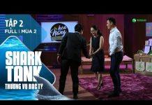 Xem Shark Tank Việt Nam Tập 2 | Startup Nông Sản Hữu Cơ Bất Ngờ Nhận Đầu Tư 10 Tỷ | Mùa 2 [Official]