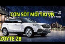 Xem Zoyte Z8 xe ô tô Trung Quốc đang tạo ra cơn sốt mới tại miền bắc VN   Tin Xe Hơi