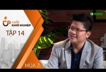 Xem Shark Dzung Nguyễn & CEO TIKI – Xây Dựng Niềm Tin Giữa Nhà Đầu Tư & Startup   Café Khởi Nghiệp EP.14