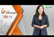 Xem Nữ CEO 25 Tuổi Chia Sẻ Bí Kíp Kiếm Tiền Tỷ Từ YouTube | Café Khởi Nghiệp | Mùa 2 – Tập 11 [Official]