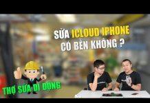 Xem Thợ sửa di động 11: sửa iCloud iPhone rất dễ dàng? Thay màn hình có bền không?