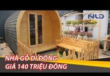 Xem Độc đáo nhà gỗ di động giá 140 triệu đồng nhiều người mơ ước | NLĐTV