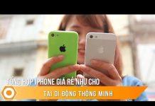 Xem Tổng hợp iPhone GIÁ RẺ NHƯ CHO tại Di Động Thông Minh