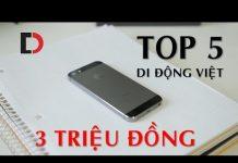 Xem Với 3 triệu đồng, thì mua điện thoại gì tại Di Động Việt?