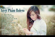 Xem Liên Khúc Nhạc Sến, Trữ Tình Hay Nhất – Tuyệt Đỉnh Bolero chọn lọc – nhạc vàng hay tê tái