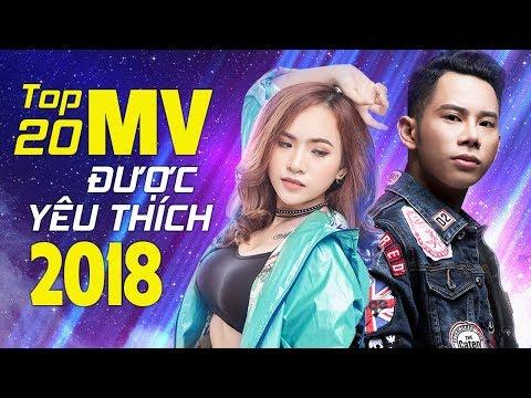 Xem Top 20 MV Nhạc Trẻ Được Yêu Thích Nhất Năm 2018 –Bảng Xếp Hạng Nhạc Trẻ Buồn Tâm Trạng Hay Nhất 2018