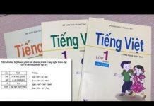 Cần đánh giá lại Tiếng Việt 1 theo Công nghệ giáo dục, còn quá nhiều bất cập và chưa rõ hiệu quả