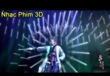 Xem Nhạc Phim 3D Võ Thuật P7 – Giá Như Anh Là Người Vô Tâm – Nhạc Lông Phim Tân Thời Minh Nguyệt