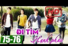 Xem Đi tìm hạnh phúc Tập 75 + Tập 76, phim Hàn Quốc đặc sắc lồng tiếng | Thuyết Minh Hay Nhất
