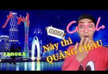 Theo mình du lịch Quảng Châu Trung Quốc – Gần mà xa