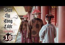 Xem Diên Hy Công Lược – Tập 10 (Lồng Tiếng) | Phim Bộ Trung Quốc Hay Nhất 2018 (17H, thứ 2-6 trên HTV7)