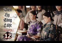 Xem Diên Hy Công Lược – Tập 12 (Lồng Tiếng) | Phim Bộ Trung Quốc Hay Nhất 2018 (17H, thứ 2-6 trên HTV7)