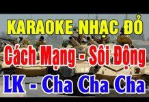Xem Karaoke Nhạc Cách Mạng Cha Cha Cha | Liên Khúc Tuyển Chọn Hay Nhất 2018 | Trọng Hiếu