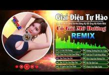 Xem Lễ 2-9 phải nghe nhạc này – Nhạc Cách Mạng Remix – Giai Điệu Vàng Nhạc Đỏ Cực Bốc