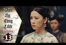Xem Diên Hy Công Lược – Tập 13 (Lồng Tiếng) | Phim Bộ Trung Quốc Hay Nhất 2018 (17H, thứ 2-6 trên HTV7)
