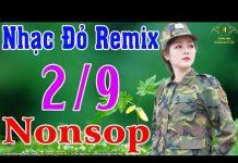 Xem Nhạc Đỏ Remix Sôi Động Không Lời | Liên Khúc Nhạc Cách Mạng Remix Cực Mạnh | Trọng Hiếu