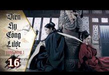 Xem Diên Hy Công Lược – Tập 16 (Lồng Tiếng) | Phim Bộ Trung Quốc Hay Nhất 2018 (17H, thứ 2-6 trên HTV7)