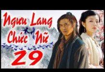 Xem Phim Bộ Trung Quốc Hay Nhất 2018 | NGƯU LANG CHỨC NỮ -Tập 29 | Film4K